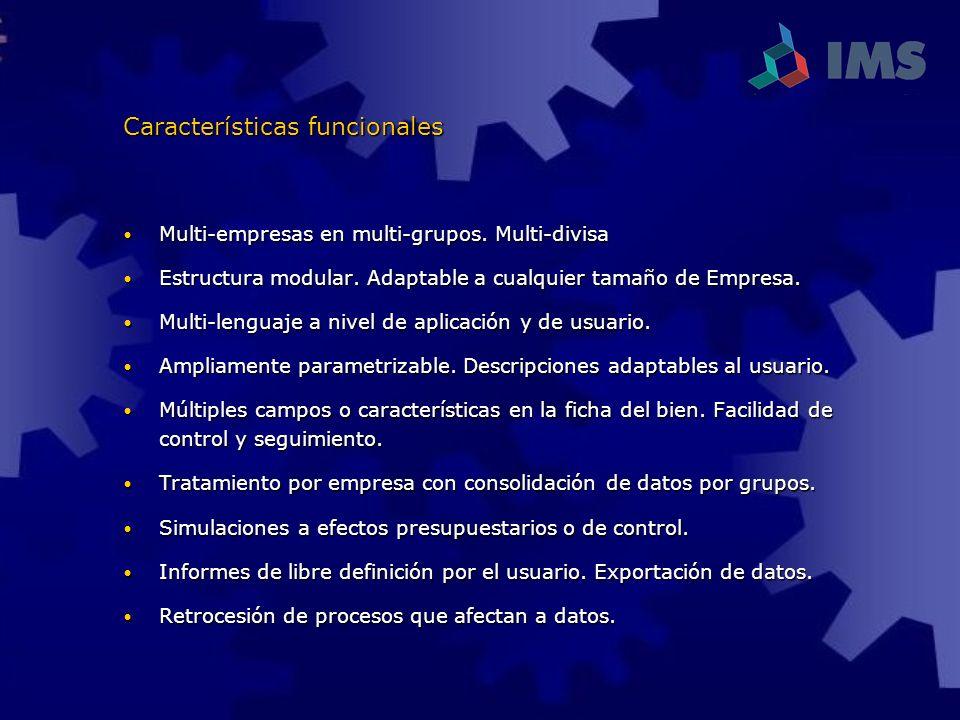 Multi-empresas en multi-grupos. Multi-divisa Multi-empresas en multi-grupos. Multi-divisa Estructura modular. Adaptable a cualquier tamaño de Empresa.