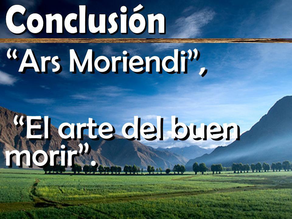 Ars Moriendi, El arte del buen morir.