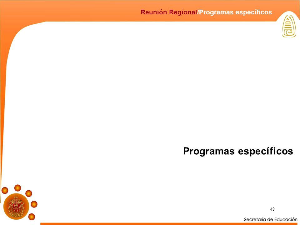 49 Programas específicos Reunión Regional/Programas específicos