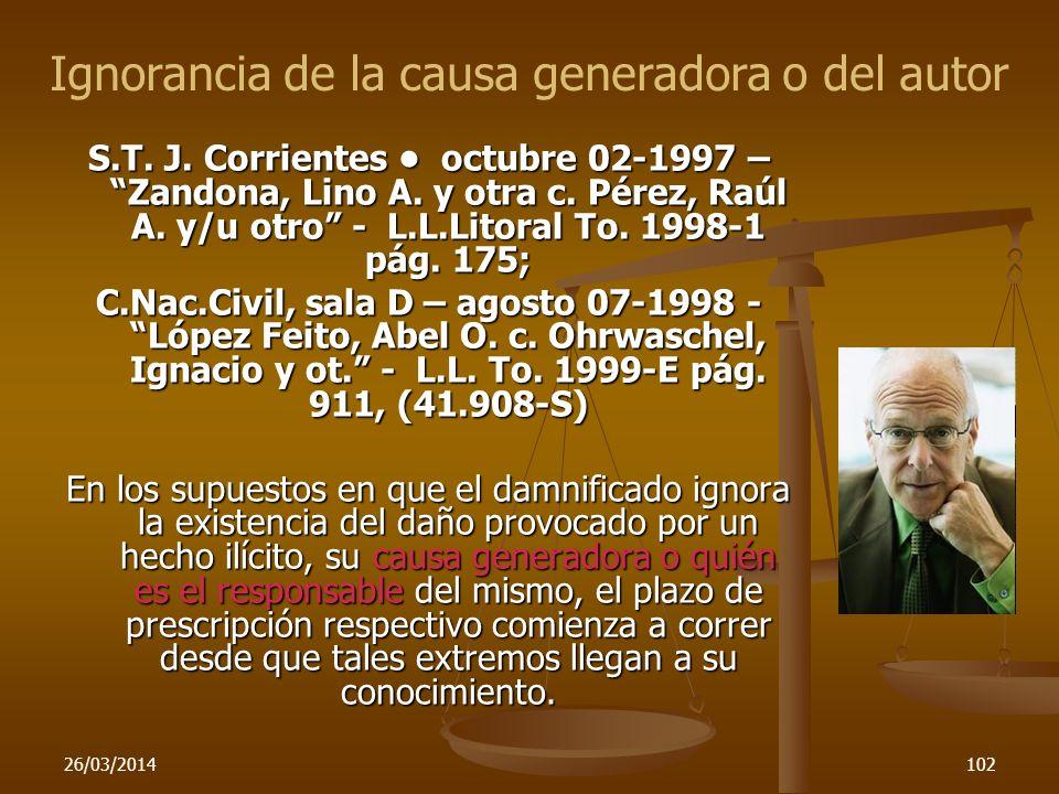26/03/2014102 S.T. J. Corrientes octubre 02-1997 – Zandona, Lino A. y otra c. Pérez, Raúl A. y/u otro - L.L.Litoral To. 1998-1 pág. 175; C.Nac.Civil,