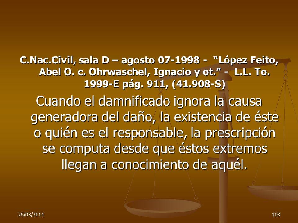 26/03/2014103 C.Nac.Civil, sala D – agosto 07-1998 - López Feito, Abel O. c. Ohrwaschel, Ignacio y ot. - L.L. To. 1999-E pág. 911, (41.908-S) Cuando e