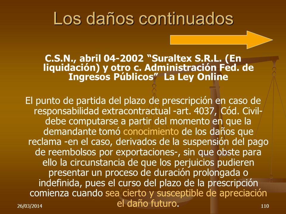 26/03/2014110 Los daños continuados C.S.N., abril 04-2002 Suraltex S.R.L. (En liquidación) y otro c. Administración Fed. de Ingresos Públicos La Ley O
