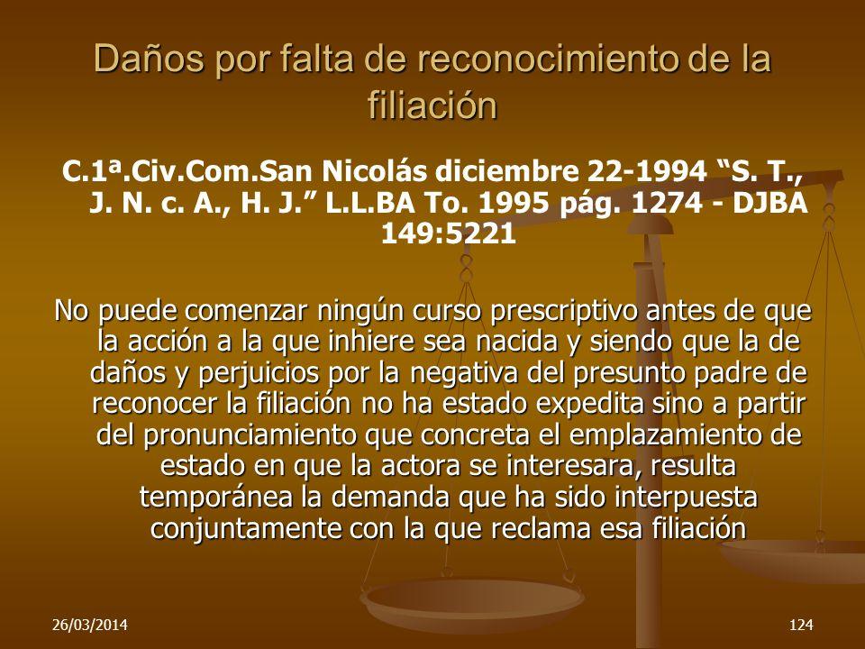 26/03/2014124 Daños por falta de reconocimiento de la filiación C.1ª.Civ.Com.San Nicolás diciembre 22-1994 S. T., J. N. c. A., H. J. L.L.BA To. 1995 p