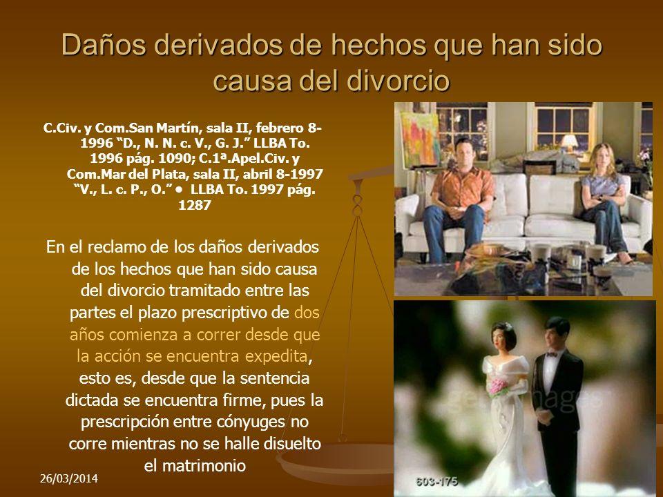 26/03/2014125 Daños derivados de hechos que han sido causa del divorcio C.Civ. y Com.San Martín, sala II, febrero 8- 1996 D., N. N. c. V., G. J. LLBA