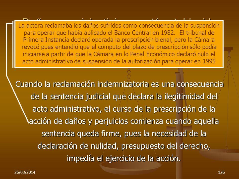 26/03/2014126 Daños cuya injusticia no está establecida Cám. Nac. Apel. en lo Cont.-adm. Federal, sala III - marzo 10-1998 – Esterlina S.A. c. Banco C