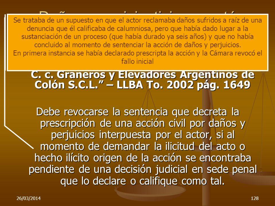 26/03/2014128 Daños cuya injusticia no está establecida C.Apel.Civ., Com. y Garantías en lo Penal de Pergamino - mayo 16-2002 Ciacia, Juan C. c. Grane
