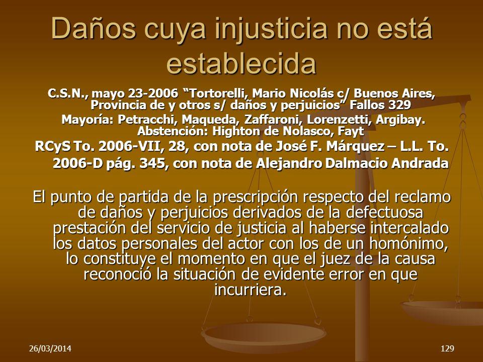 26/03/2014129 C.S.N., mayo 23-2006 Tortorelli, Mario Nicolás c/ Buenos Aires, Provincia de y otros s/ daños y perjuicios Fallos 329 Mayoría: Petracchi