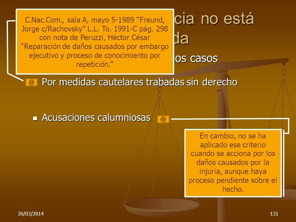 26/03/2014131 Daños cuya injusticia no está establecida El criterio se ha aplicado en los casos responsabilidad: El criterio se ha aplicado en los cas