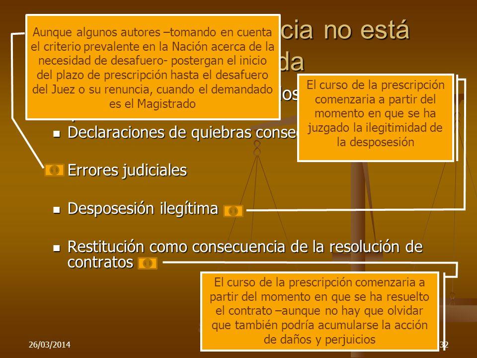 26/03/2014132 Daños cuya injusticia no está establecida El criterio se ha aplicado en los casos responsabilidad: El criterio se ha aplicado en los cas