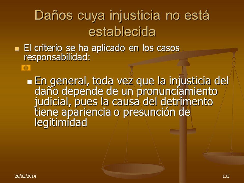 26/03/2014133 Daños cuya injusticia no está establecida El criterio se ha aplicado en los casos responsabilidad: El criterio se ha aplicado en los cas