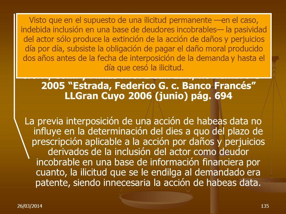 26/03/2014135 C.Civ., Com. y Minas Nro. 1 San Luis, noviembre 3- 2005 Estrada, Federico G. c. Banco Francés LLGran Cuyo 2006 (junio) pág. 694 La previ