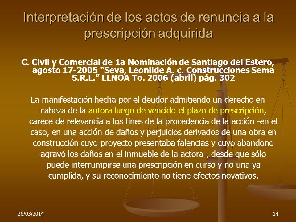 26/03/201414 Interpretación de los actos de renuncia a la prescripción adquirida C. Civil y Comercial de 1a Nominación de Santiago del Estero, agosto