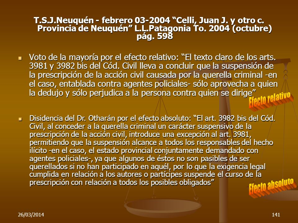 26/03/2014141 T.S.J.Neuquén - febrero 03-2004 Celli, Juan J. y otro c. Provincia de Neuquén L.L.Patagonia To. 2004 (octubre) pág. 598 Voto de la mayor