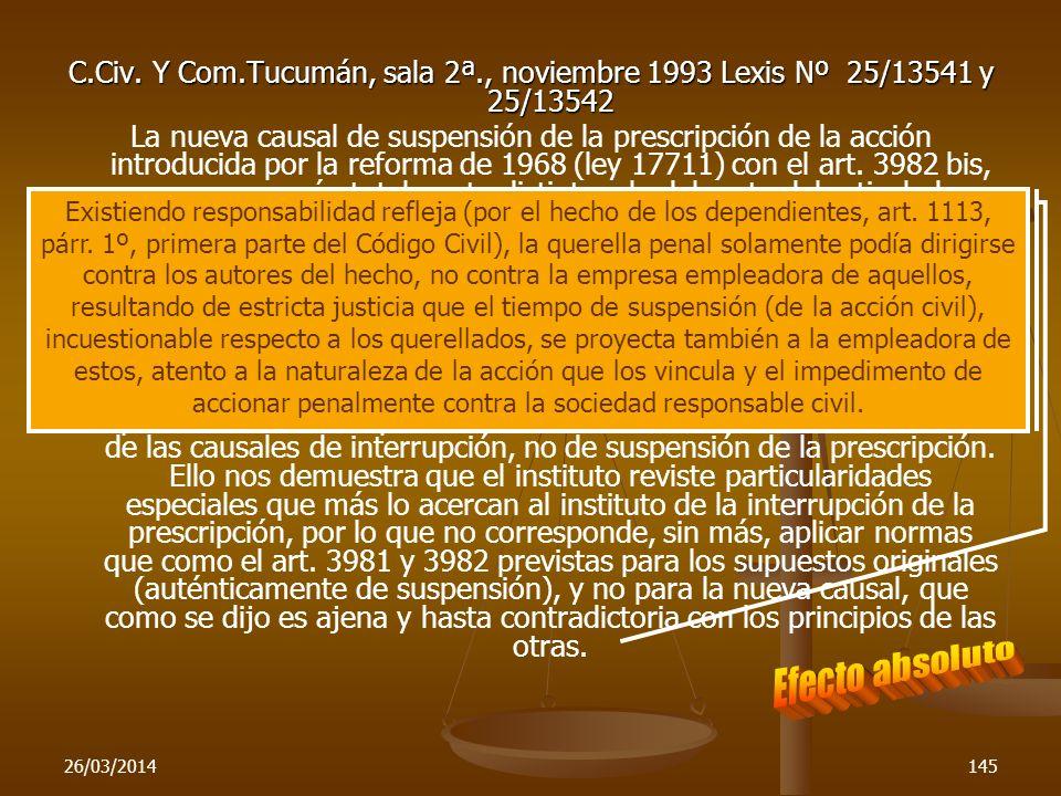 26/03/2014145 C.Civ. Y Com.Tucumán, sala 2ª., noviembre 1993 Lexis Nº 25/13541 y 25/13542 La nueva causal de suspensión de la prescripción de la acció