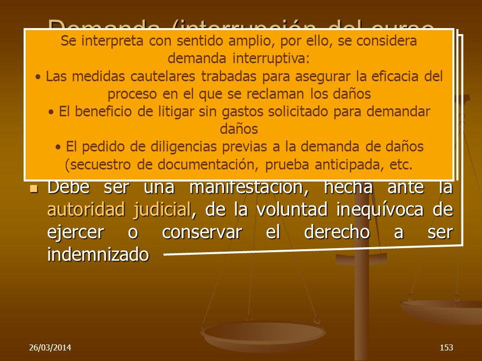 26/03/2014153 Demanda (interrupción del curso de la prescripción) ¿Qué significa demanda en este artículo? Debe ser una manifestación, hecha ante la a
