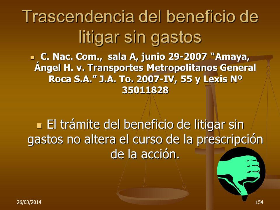 Trascendencia del beneficio de litigar sin gastos C. Nac. Com., sala A, junio 29-2007 Amaya, Ángel H. v. Transportes Metropolitanos General Roca S.A.