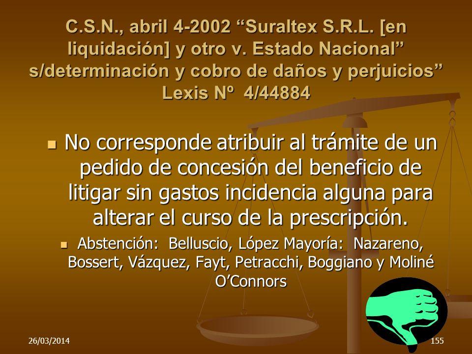 C.S.N., abril 4-2002 Suraltex S.R.L. [en liquidación] y otro v. Estado Nacional s/determinación y cobro de daños y perjuicios Lexis Nº 4/44884 No corr