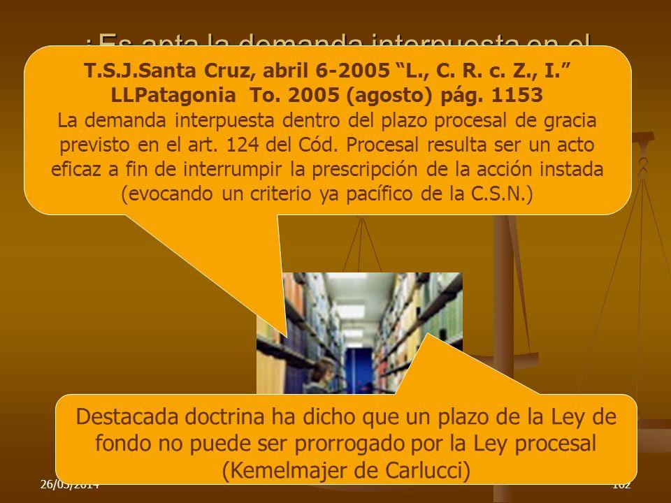 26/03/2014162 ¿Es apta la demanda interpuesta en el plazo del art. 124 C.P.C.C.N.? T.S.J.Santa Cruz, abril 6-2005 L., C. R. c. Z., I. LLPatagonia To.