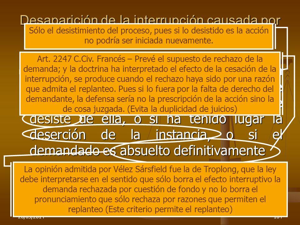 26/03/2014164 Desaparición de la interrupción causada por la demanda Art. 3987 C.Civ. – La interrupción de la prescripción, causada por la demanda, se