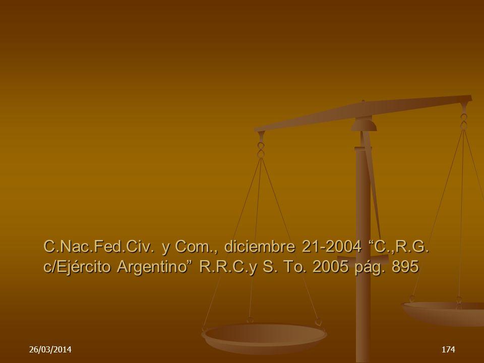 C.Nac.Fed.Civ. y Com., diciembre 21-2004 C.,R.G. c/Ejército Argentino R.R.C.y S. To. 2005 pág. 895 26/03/2014174