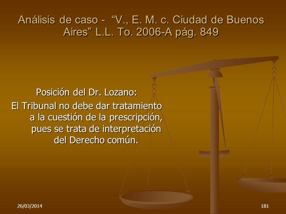 26/03/2014181 Posición del Dr. Lozano: El Tribunal no debe dar tratamiento a la cuestión de la prescripción, pues se trata de interpretación del Derec