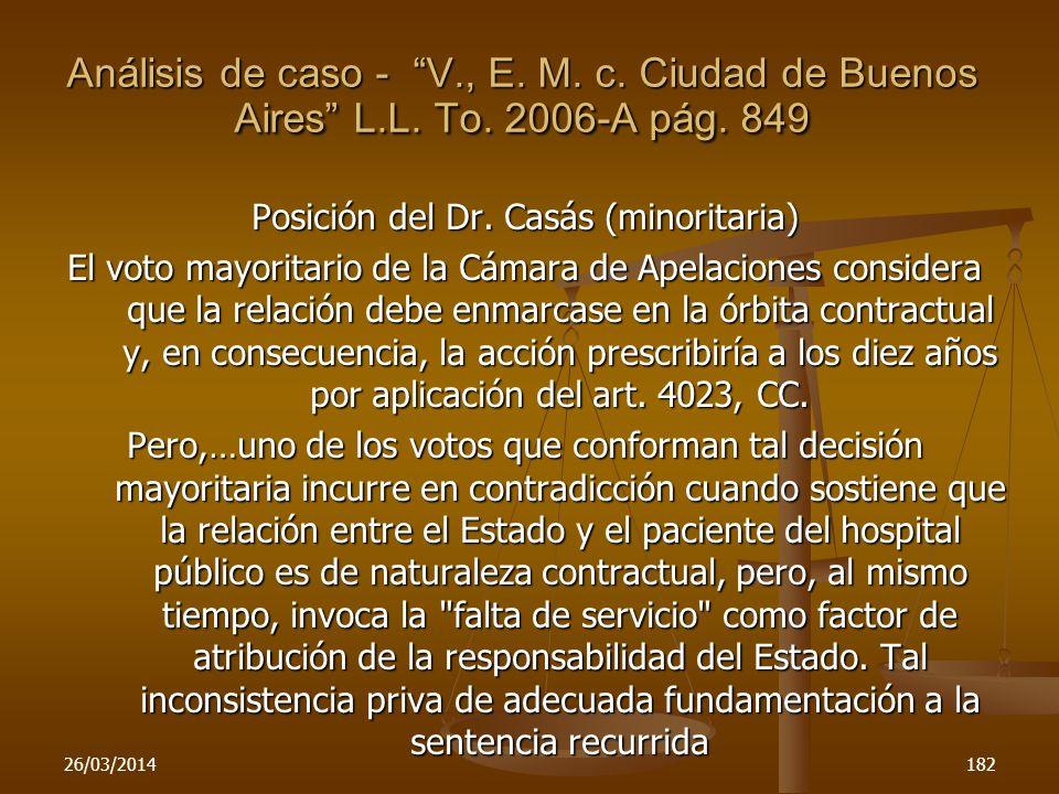 26/03/2014182 Posición del Dr. Casás (minoritaria) El voto mayoritario de la Cámara de Apelaciones considera que la relación debe enmarcase en la órbi