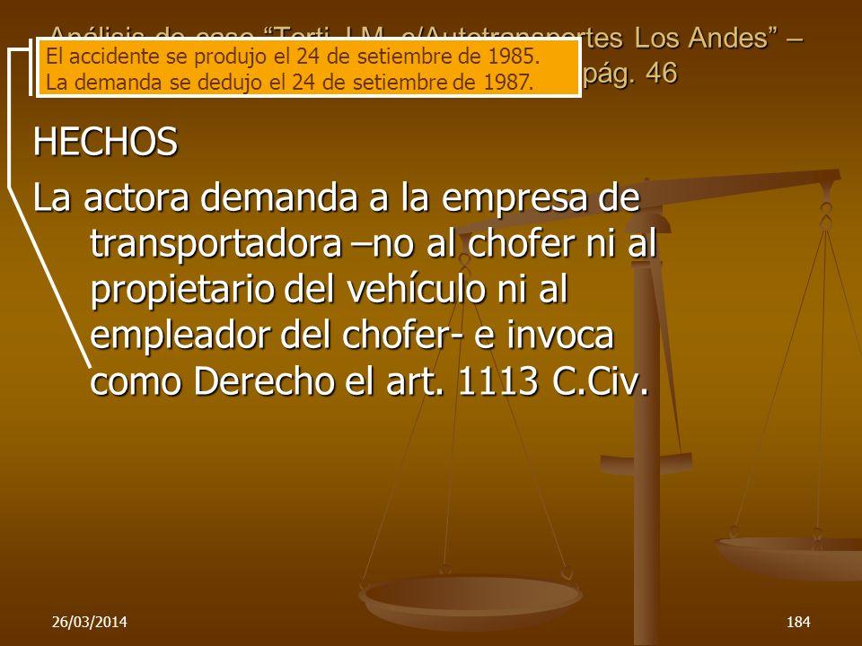 26/03/2014184 Análisis de caso Torti,J.M. c/Autotransportes Los Andes – Rev. del Foro de Cuyo 13-1994 pág. 46 HECHOS La actora demanda a la empresa de