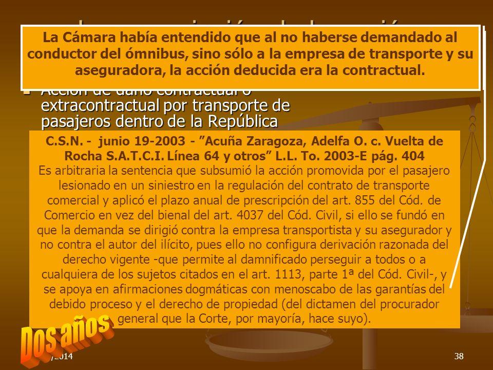 26/03/201438 La prescripción de la acción contractual de daños Acción de daño contractual o extracontractual por transporte de pasajeros dentro de la