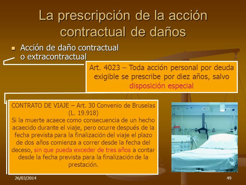 26/03/201449 La prescripción de la acción contractual de daños Acción de daño contractual o extracontractual Acción de daño contractual o extracontrac