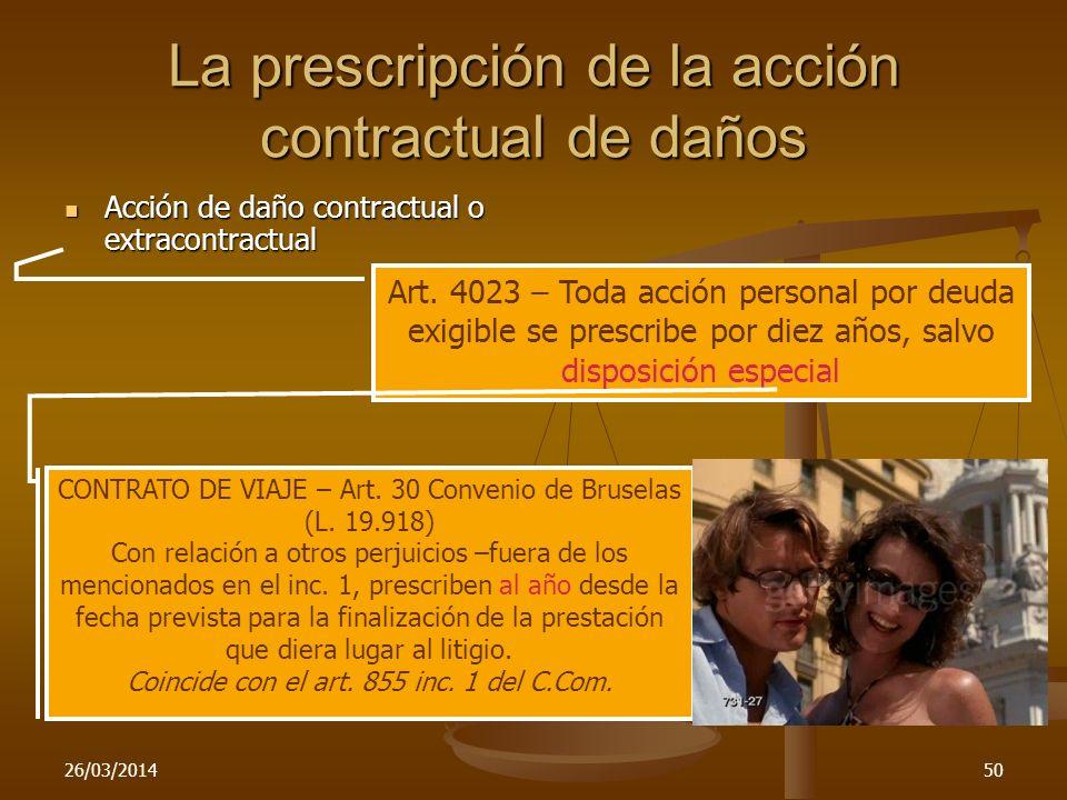 26/03/201450 La prescripción de la acción contractual de daños Acción de daño contractual o extracontractual Acción de daño contractual o extracontrac