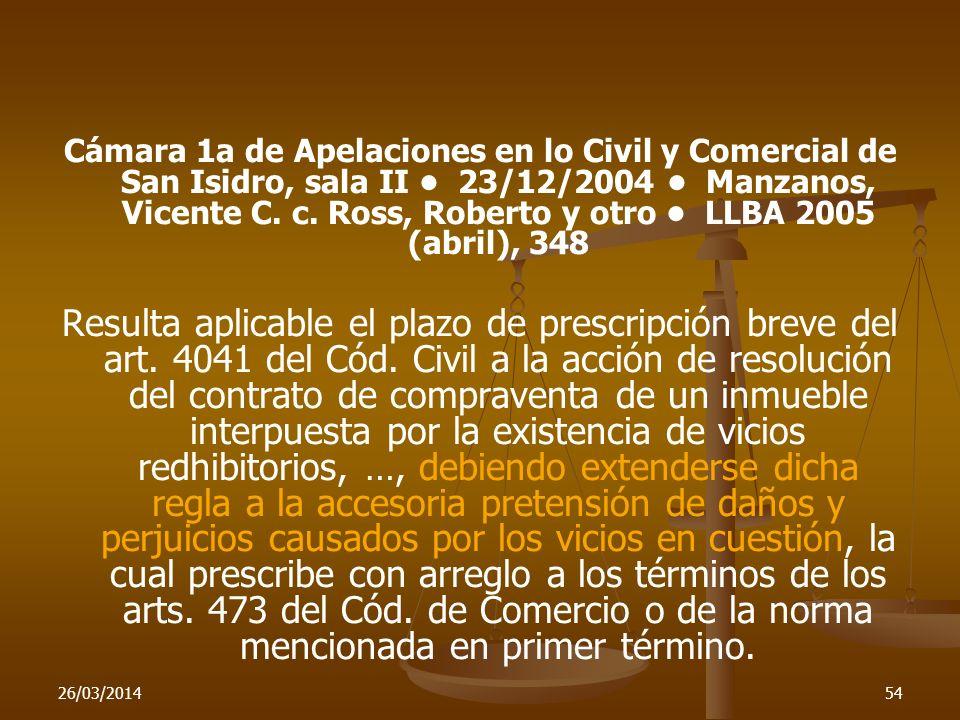 26/03/201454 Cámara 1a de Apelaciones en lo Civil y Comercial de San Isidro, sala II 23/12/2004 Manzanos, Vicente C. c. Ross, Roberto y otro LLBA 2005