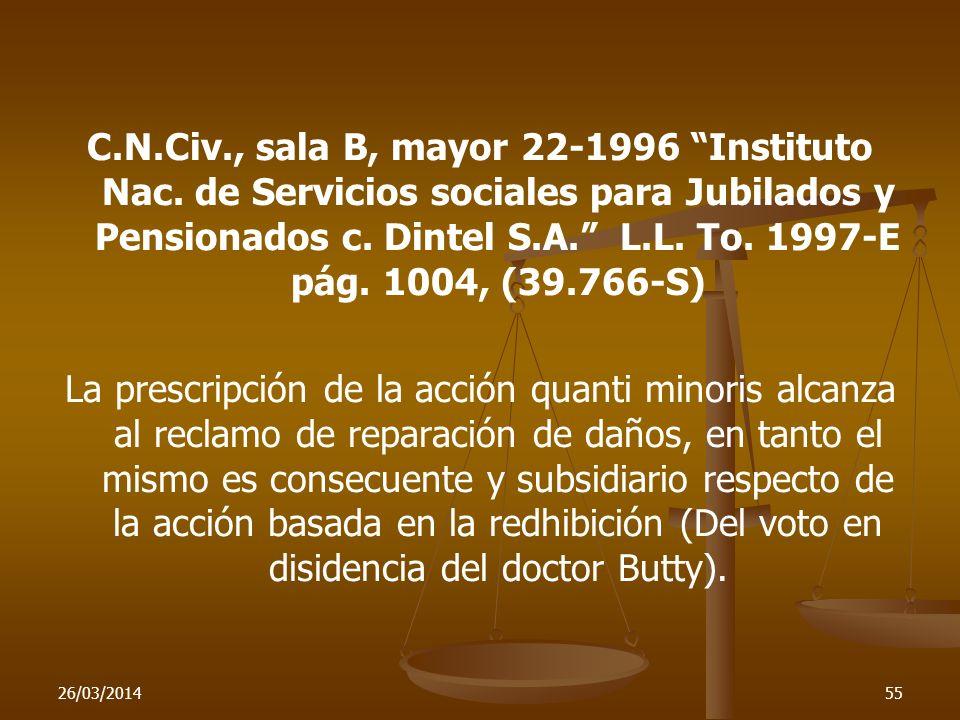 26/03/201455 C.N.Civ., sala B, mayor 22-1996 Instituto Nac. de Servicios sociales para Jubilados y Pensionados c. Dintel S.A. L.L. To. 1997-E pág. 100