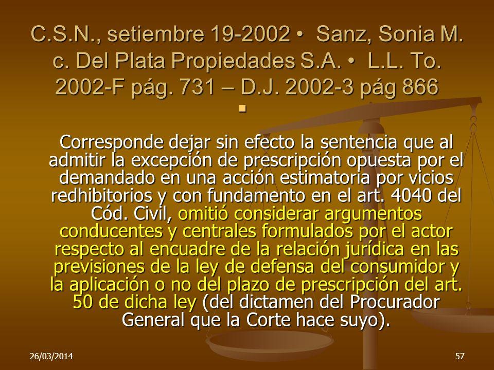 C.S.N., setiembre 19-2002 Sanz, Sonia M. c. Del Plata Propiedades S.A. L.L. To. 2002-F pág. 731 – D.J. 2002-3 pág 866 Corresponde dejar sin efecto la