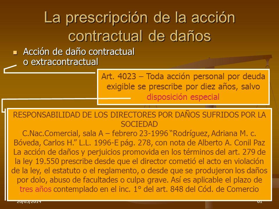 26/03/201461 La prescripción de la acción contractual de daños Acción de daño contractual o extracontractual Acción de daño contractual o extracontrac