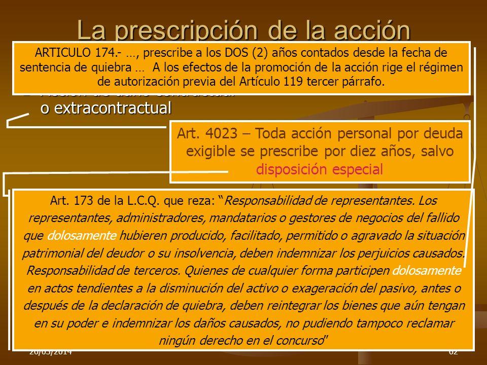 26/03/201462 La prescripción de la acción contractual de daños Acción de daño contractual o extracontractual Acción de daño contractual o extracontrac