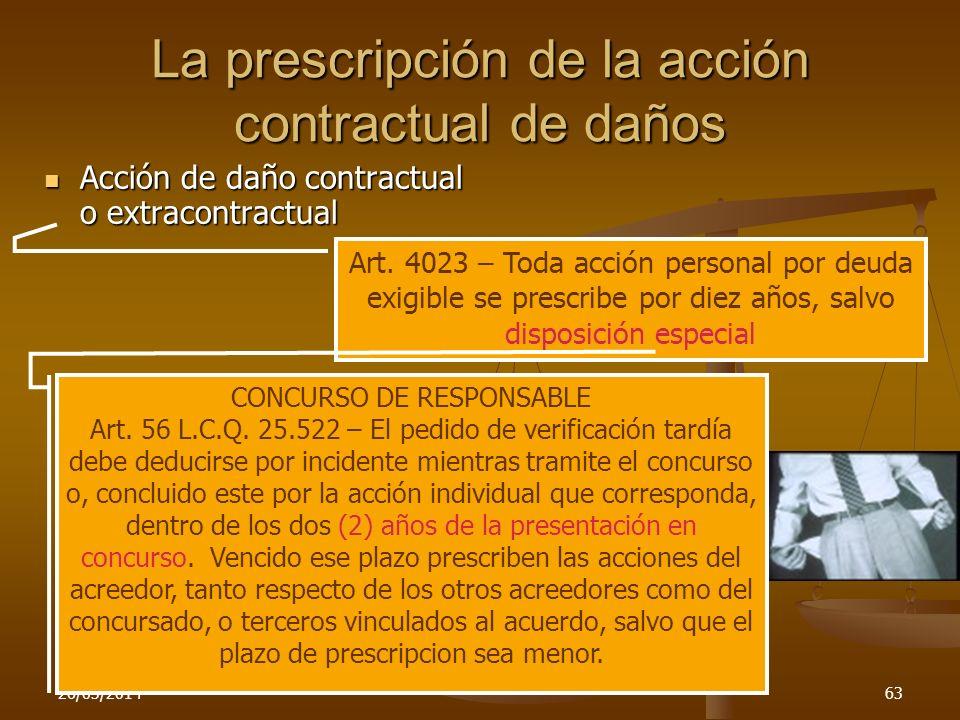 26/03/201463 La prescripción de la acción contractual de daños Acción de daño contractual o extracontractual Acción de daño contractual o extracontrac
