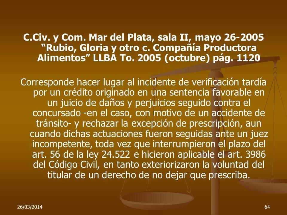 26/03/201464 C.Civ. y Com. Mar del Plata, sala II, mayo 26-2005 Rubio, Gloria y otro c. Compañía Productora Alimentos LLBA To. 2005 (octubre) pág. 112