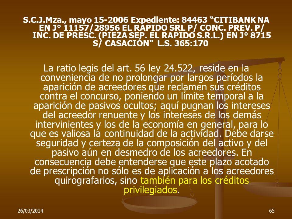 26/03/201465 S.C.J.Mza., mayo 15-2006 Expediente: 84463 CITIBANK NA EN J° 11157/28956 EL RAPIDO SRL P/ CONC. PREV. P/ INC. DE PRESC. (PIEZA SEP. EL RA
