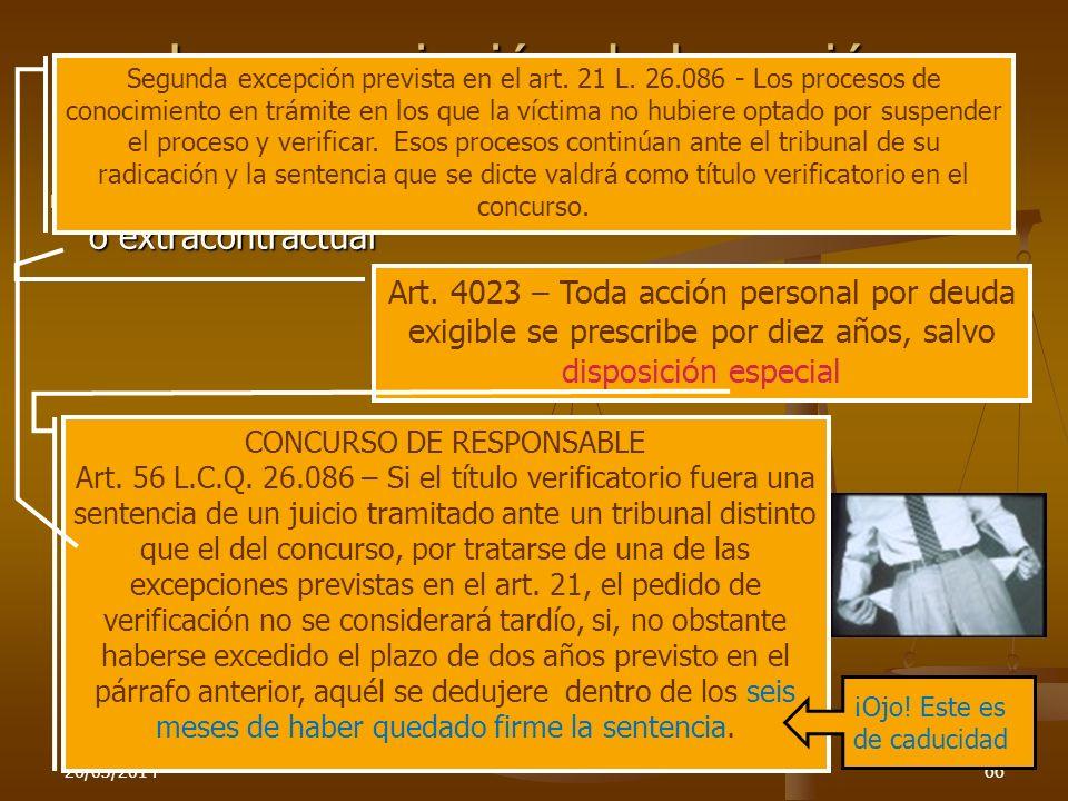 26/03/201466 La prescripción de la acción contractual de daños Acción de daño contractual o extracontractual Acción de daño contractual o extracontrac