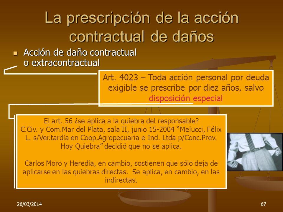 26/03/201467 La prescripción de la acción contractual de daños Acción de daño contractual o extracontractual Acción de daño contractual o extracontrac