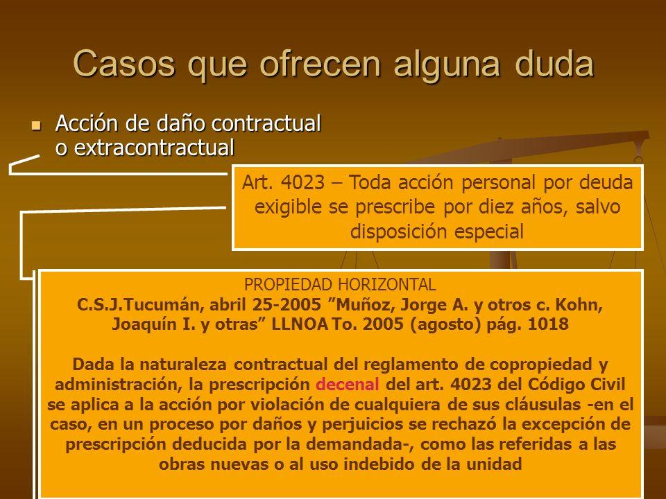 26/03/201471 Casos que ofrecen alguna duda Acción de daño contractual o extracontractual Acción de daño contractual o extracontractual Art. 4023 – Tod
