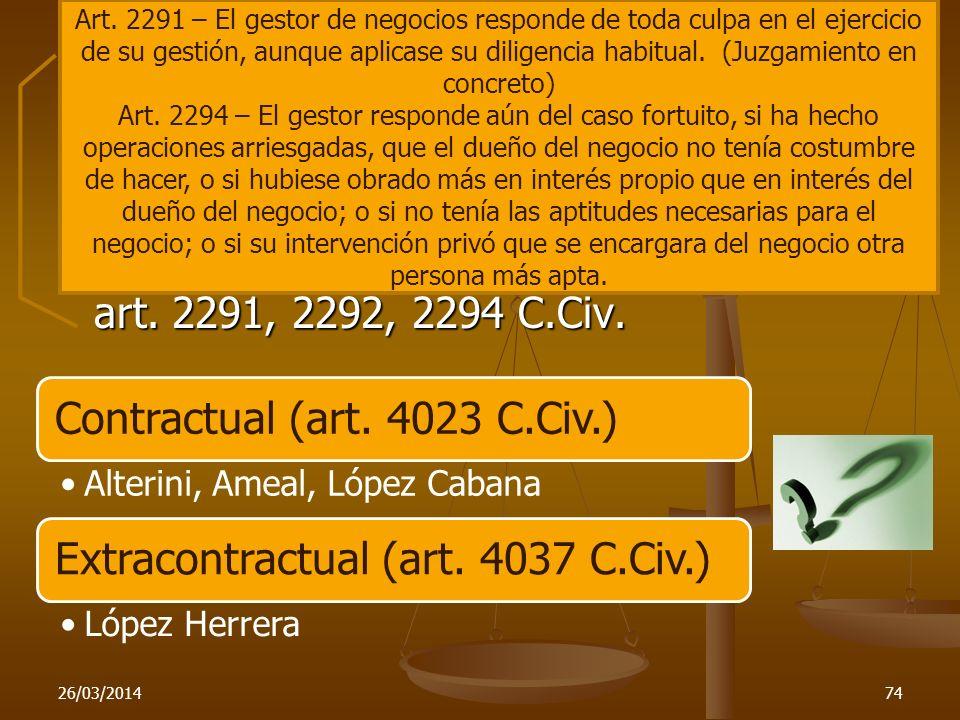 Casos que ofrecen duda Gestión de negocios: Gestión de negocios: Pero, la acción de daños y perjuicios del art. 2291, 2292, 2294 C.Civ. Pero, la acció