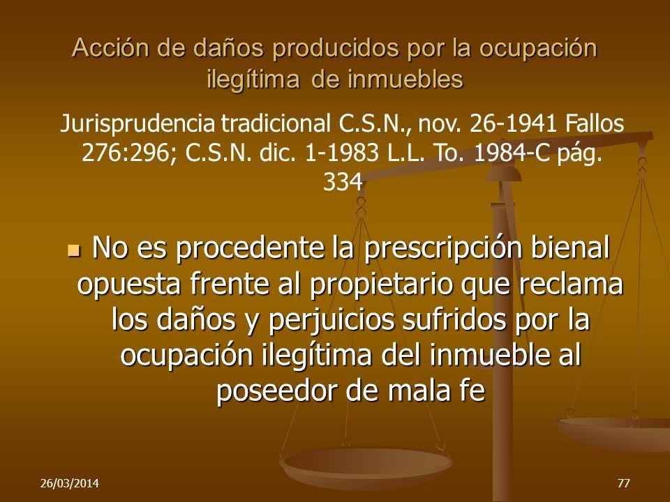 Acción de daños producidos por la ocupación ilegítima de inmuebles No es procedente la prescripción bienal opuesta frente al propietario que reclama l