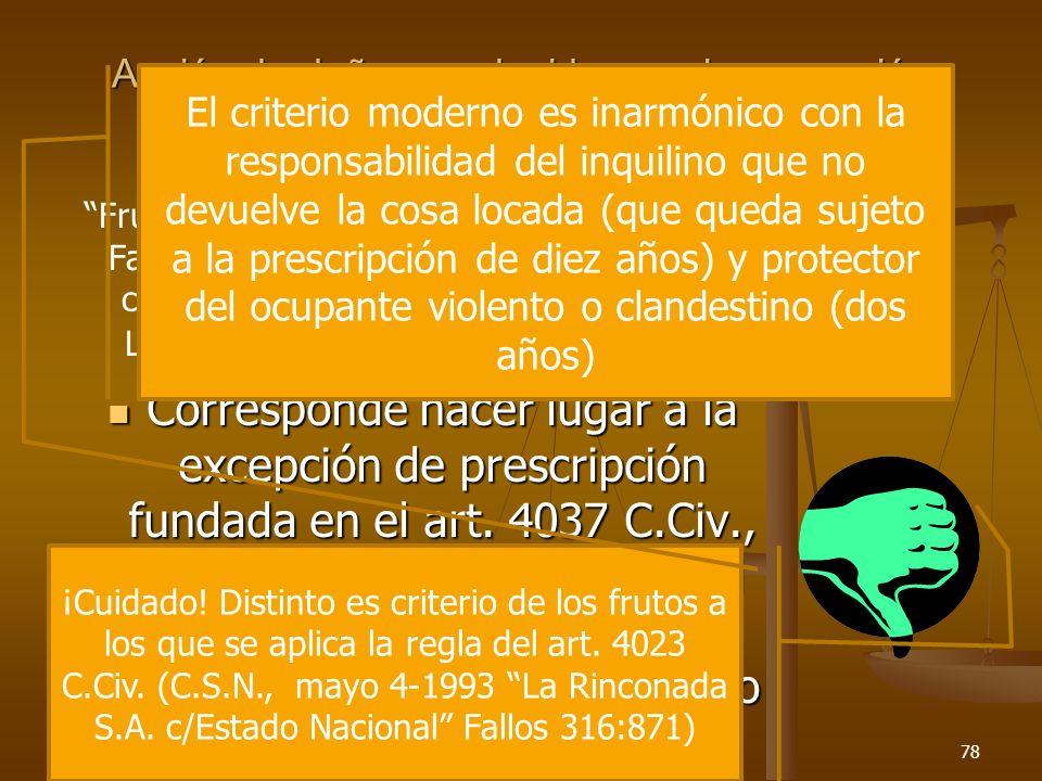 Acción de daños producidos por la ocupación ilegítima de inmuebles Corresponde hacer lugar a la excepción de prescripción fundada en el art. 4037 C.Ci