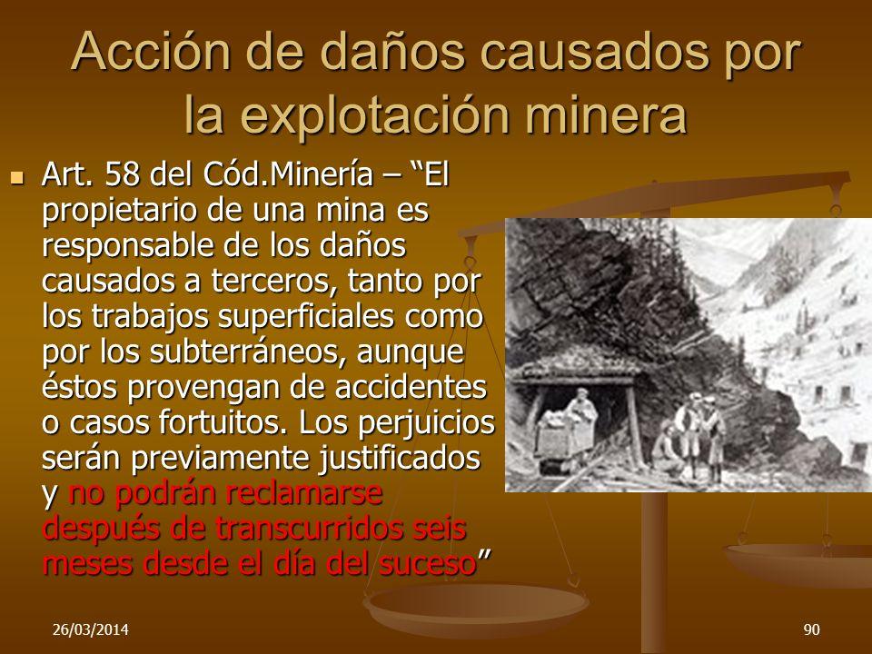 Acción de daños causados por la explotación minera Art. 58 del Cód.Minería – El propietario de una mina es responsable de los daños causados a tercero