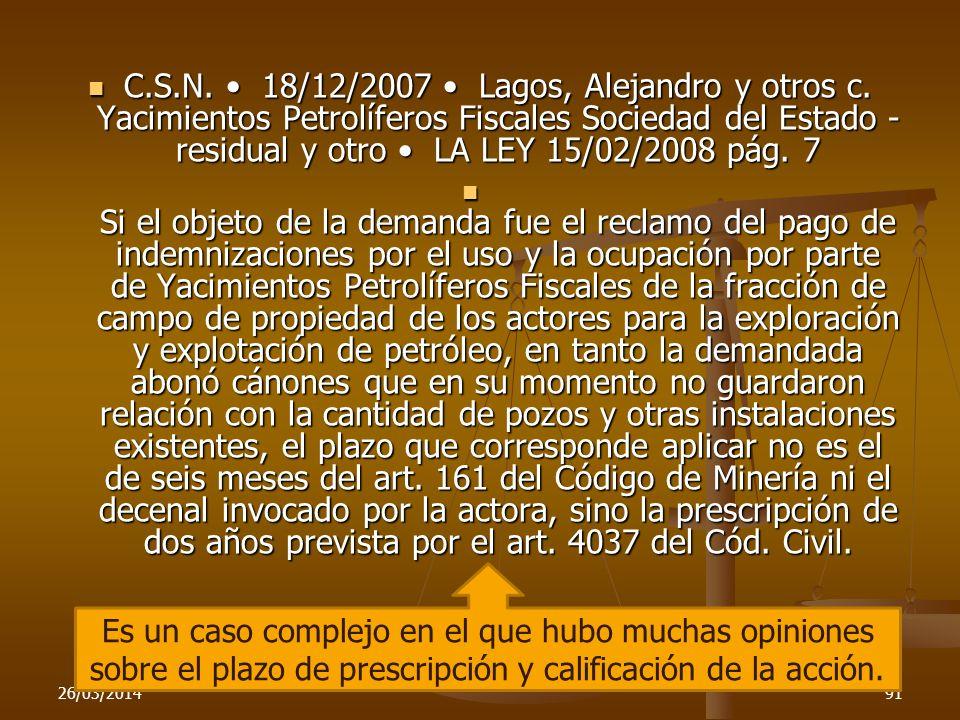 C.S.N. 18/12/2007 Lagos, Alejandro y otros c. Yacimientos Petrolíferos Fiscales Sociedad del Estado - residual y otro LA LEY 15/02/2008 pág. 7 C.S.N.