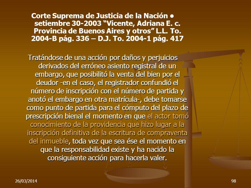26/03/201498 Corte Suprema de Justicia de la Nación setiembre 30-2003 Vicente, Adriana E. c. Provincia de Buenos Aires y otros L.L. To. 2004-B pág. 33
