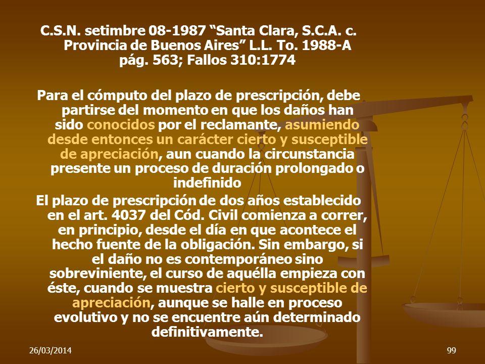 26/03/201499 C.S.N. setimbre 08-1987 Santa Clara, S.C.A. c. Provincia de Buenos Aires L.L. To. 1988-A pág. 563; Fallos 310:1774 Para el cómputo del pl
