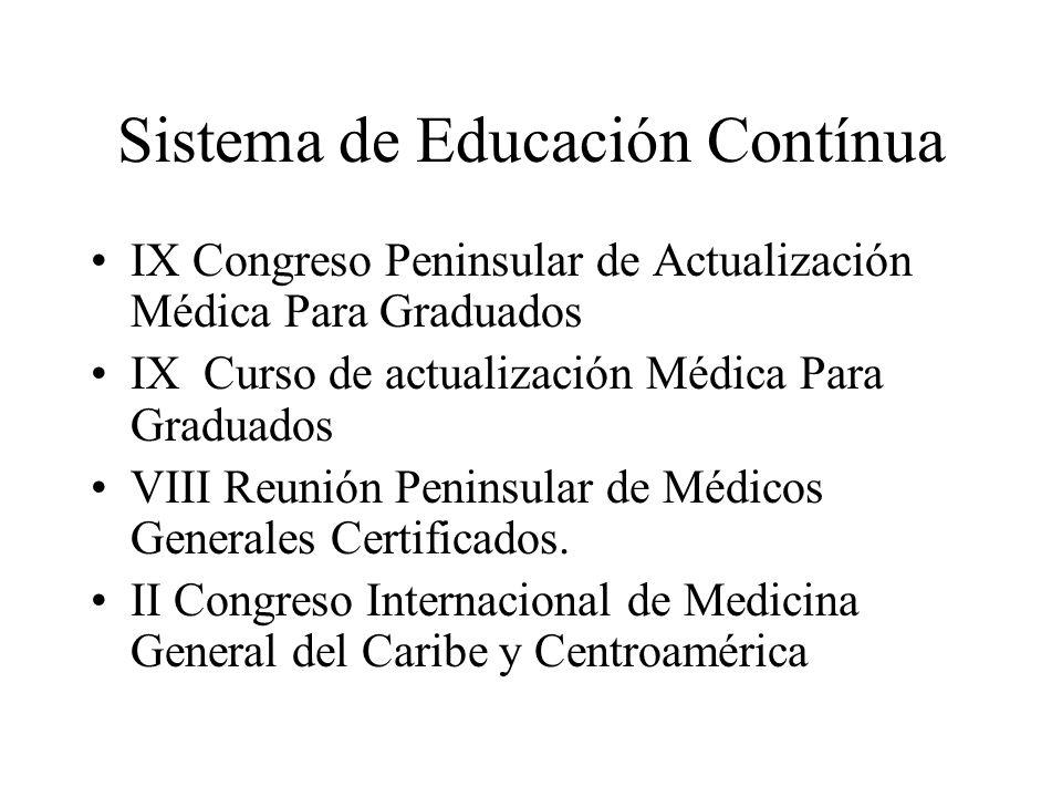 Sistema de Educación Contínua IX Congreso Peninsular de Actualización Médica Para Graduados IX Curso de actualización Médica Para Graduados VIII Reunión Peninsular de Médicos Generales Certificados.
