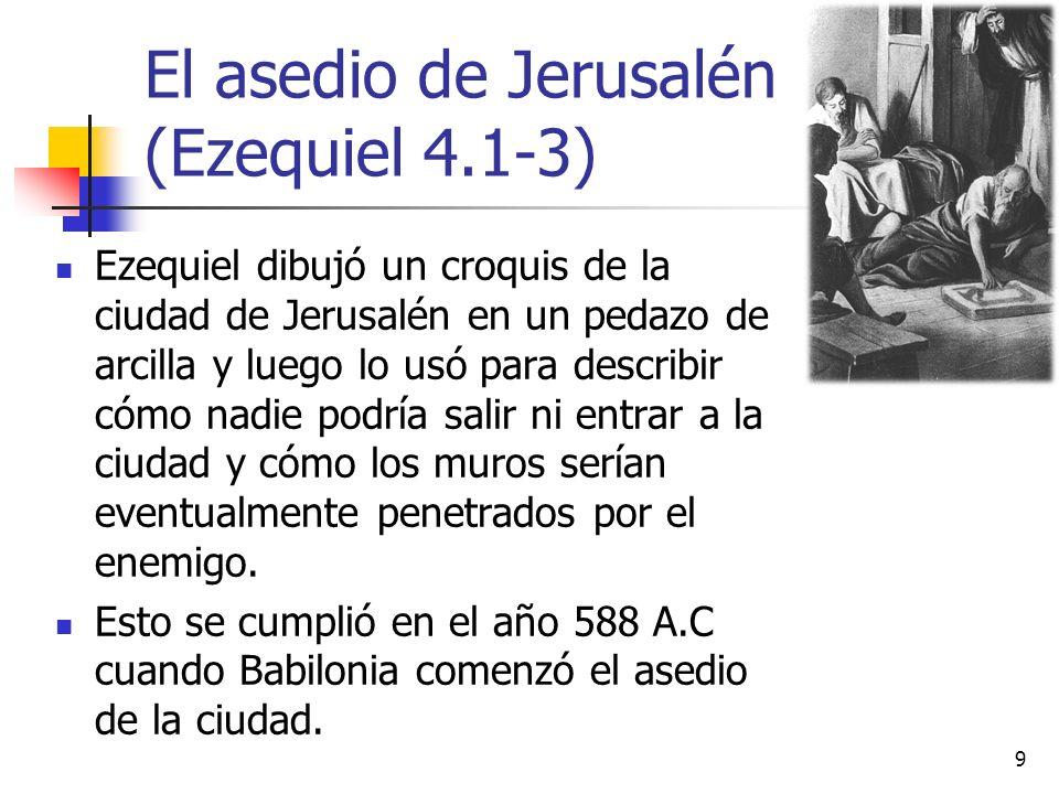 El juicio de Judá (Ezequiel 4.4-8) Ahora Ezequiel se acostó en el suelo de cara al modelo que construyó, atado, por 390 días en su lado izquierdo y 40 días en su lado derecho.